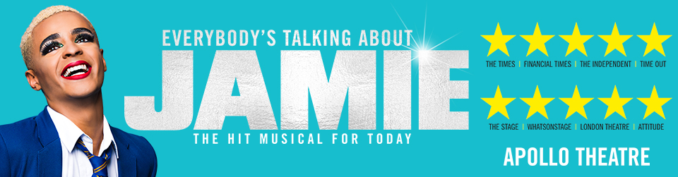 Everybody's Talking About Jamie banner for the Apollo Theatre, London
